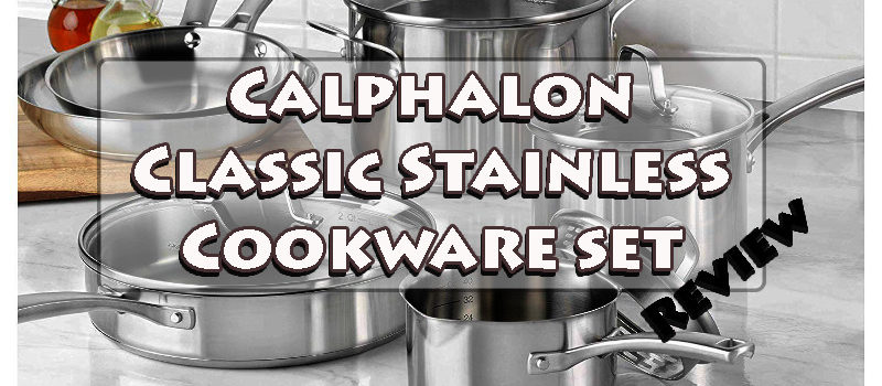 Calphalon Classic Stainless Cookware set review
