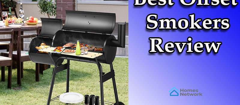 The Best Offset Smokers Reviews & Buying Guide [Summer 2019 ]