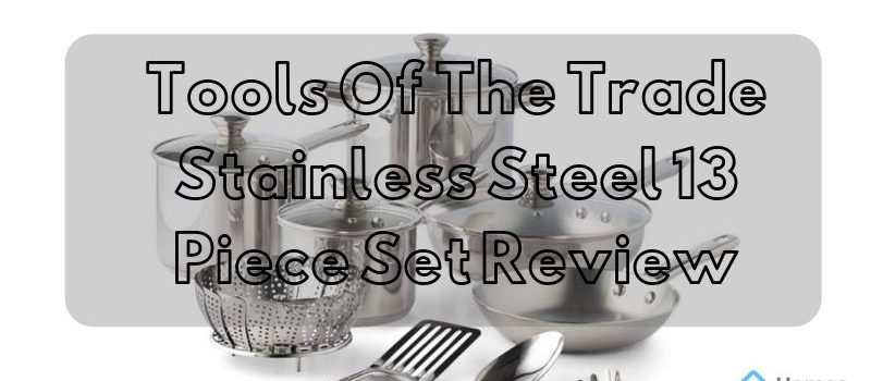 Tools Of The Trade Stainless Steel 13 Piece Set Review