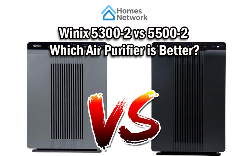 Winix 5300 2 Vs 5500 2 Which Air Purifier Is Better
