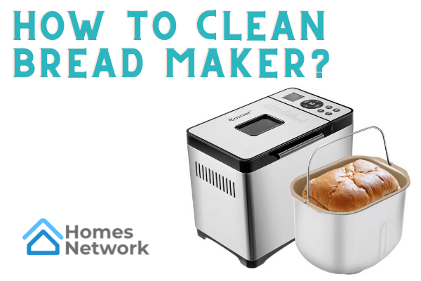 how to clean bread maker