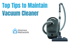 Top Tips to Maintain Vacuum Cleaner