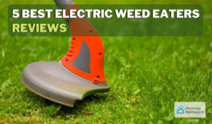 5 Best Electric Weed Eaters Reviews