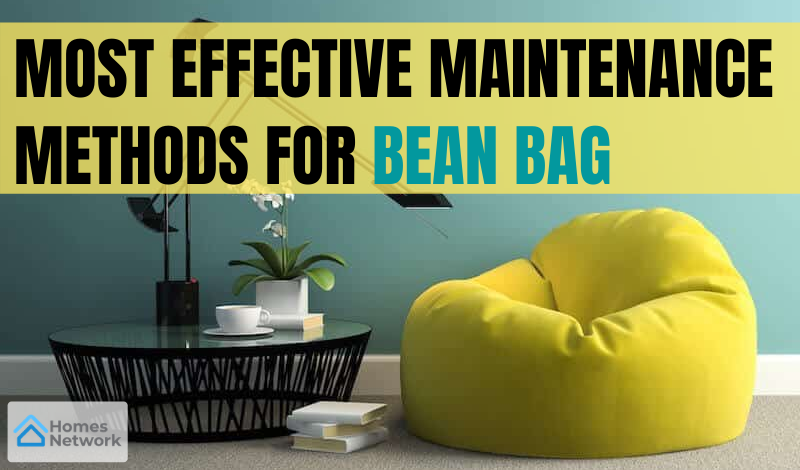 Most effective maintenance methods for bean bag